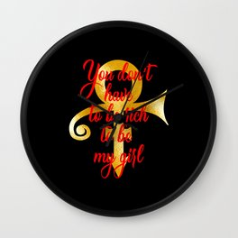 Prince, You don't have to be rich to be my girl Wall Clock