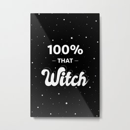 100% that witch Metal Print