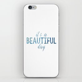 It's a beautiful day iPhone Skin