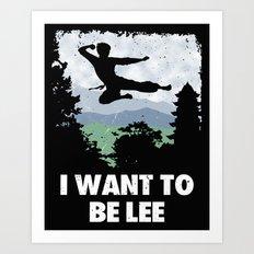 I want to be Lee Art Print