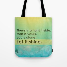 Let it shine - Your light Tote Bag