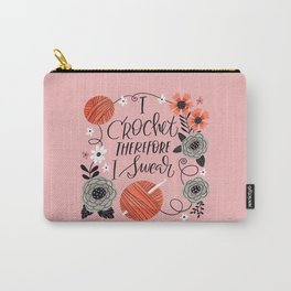 I Crochet Therefore I Swear Carry-All Pouch