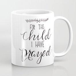 For This Child I Have Prayed Coffee Mug