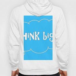 THINK BIG in blue Hoody