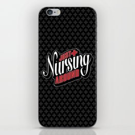Just Nursing Around iPhone Skin