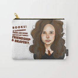 Books! And cleverness! There are more important things – friendship and bravery. Carry-All Pouch