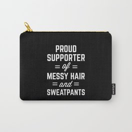 Messy Hair & Sweatpants Funny Quote Carry-All Pouch