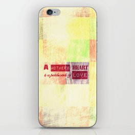 A mother's heart is a patchwork of love iPhone Skin