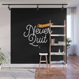 Winners never quit Wall Mural