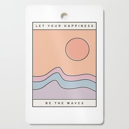 Let Your Happiness Be the Waves // Chill Retro Minimalist Color Wave Beach Surf and Sun Decor Cutting Board