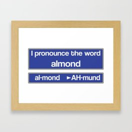 How to Pronounce Almond Framed Art Print