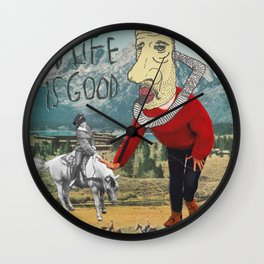 MY LIFE IS GOOD! Wall Clock
