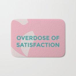 overdose of saisfaction Bath Mat