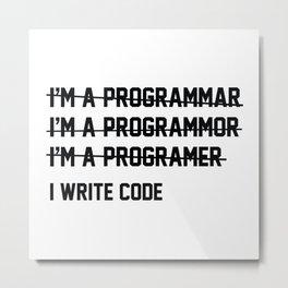 I Write Code Metal Print