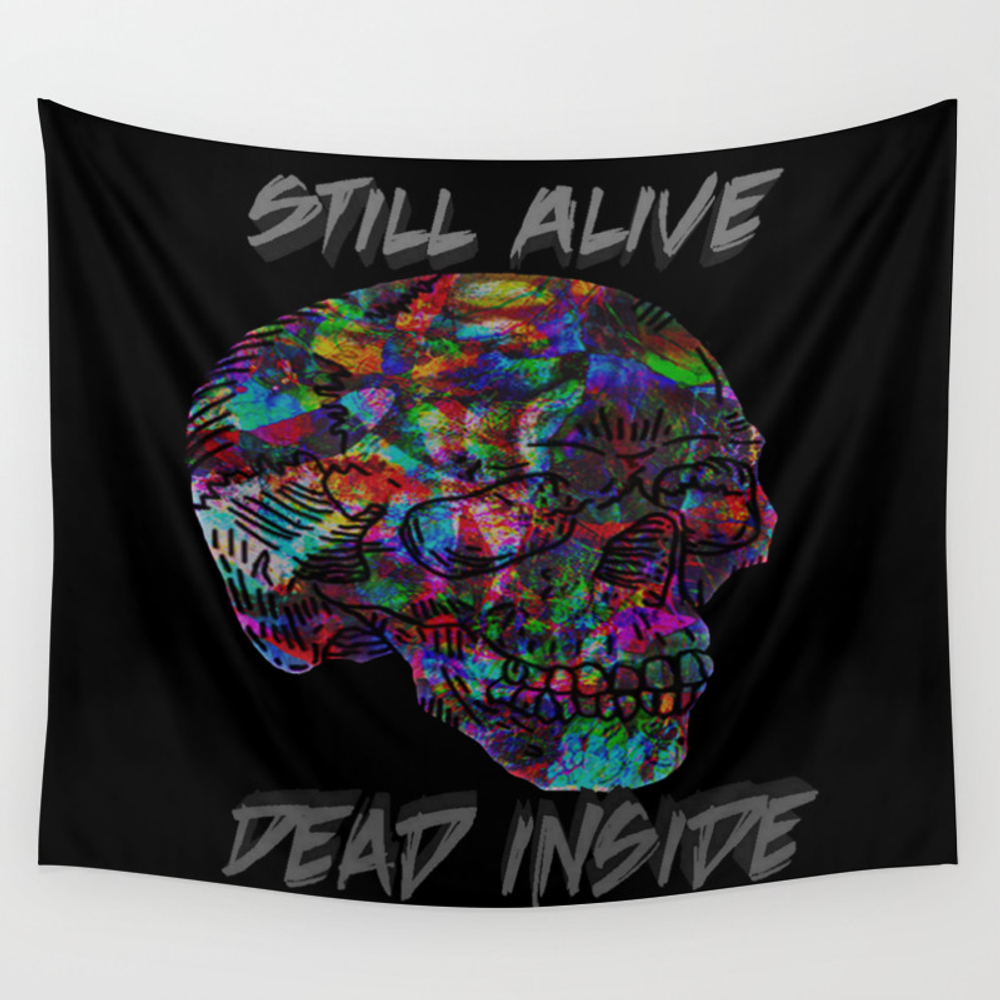 Still Alive, Dead Inside Wall Tapestry by Natureprincess TPS7969931