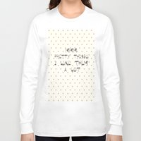 calendars Long Sleeve T-shirts featuring Mmm, pretty things ~ Polka Dots ~ poster ~ typography ~ illistration by Shabby Design Studio