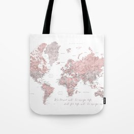 We travel not to escape life, dusty pink and grey watercolor world map Tote Bag