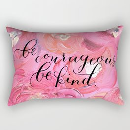 Be Courageous. Be Kind. Bright Floral inspiration. Rectangular Pillow