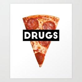 Drugs = Pizza Art Print