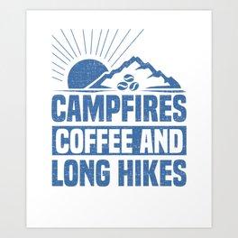 Hiker Campfires Coffee Long Hikes Art Print