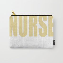 It's A NURSE Thing You Wouldn't Understand Carry-All Pouch