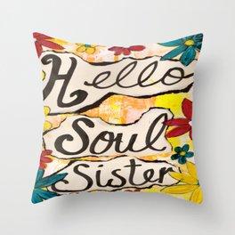 HELLO SOUL SISTER Throw Pillow