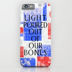 Light Poured Out of Our Bones Slim Case iPhone 6s