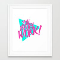 rupaul Framed Art Prints featuring YOU BETTER WORK by Pizza! Pizza! Pizza!