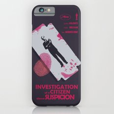 Investigation of a Citizen above Suspicion - Italian Masterpiece Movie Poster iPhone 6 Slim Case