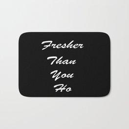 Fresher Than You ho Bath Mat