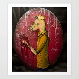 What's Yours Is MINE ( Pig) Art Print