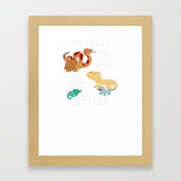 Need All These Reptiles Framed Art Print