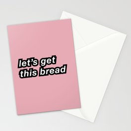 Let's get this bread Stationery Cards