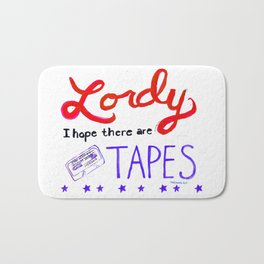Lordy I Hope There Are Tapes Bath Mat