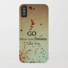 Go Where Your Dreams Take You Slim Case iPhone X