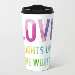 Love Lights Up The World Quote Travel Mug