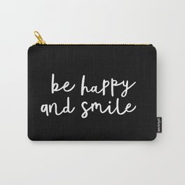 Be Happy and Smile black-white typography poster black and white design bedroom wall home decor room Carry-All Pouch