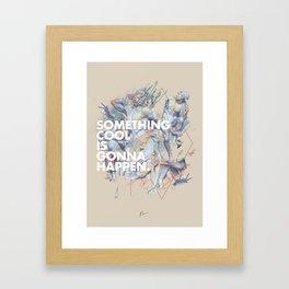 something cool is gonna happen.  Framed Art Print