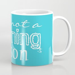 Just Not a Morning Person Funny Humorous Coffee Mug
