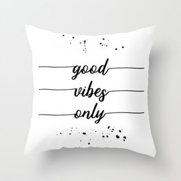 TEXT ART Good vibes only Throw Pillow