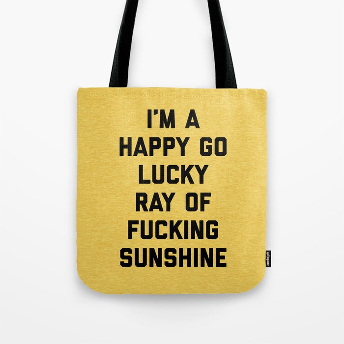 Ray Of Sunshine Funny Quote Tote Bag