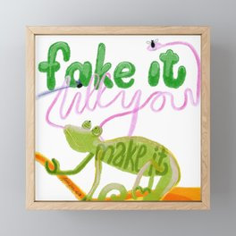 Fake it till you make it Framed Mini Art Print