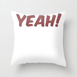 Oh Yeah! Throw Pillow