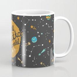You're Outta This World Coffee Mug
