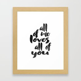 LOVE SIGN All of me Loves All Of You Women gift Valentines Day Anniversary Framed Art Print