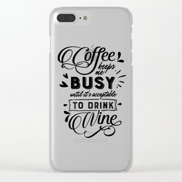 Coffee and Wine Clear iPhone Case