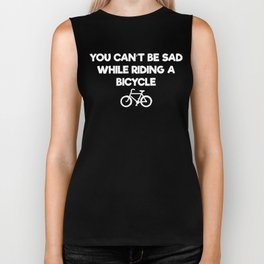 You Can't be Sad While Riding a Bicycle T-Shirt Biker Tank