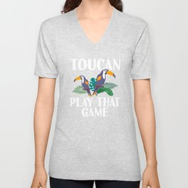 Toucan Play That Game Funny Toucan Pun With Tropical Flowers Unisex V-Neck