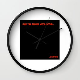 I SEE YOU SHIVER WITH ANTICI... Wall Clock