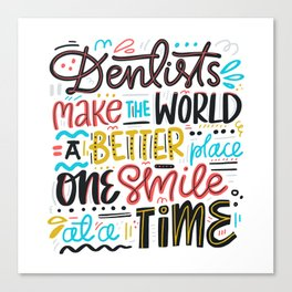 Dentist Lettering Quote Canvas Print